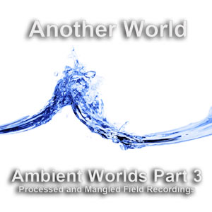 Ambient Worlds : Another World, Ambient Worlds : Another World | Ambient Soundscapes, White Noise Wav, Ambient Sounds, Natural Sounds