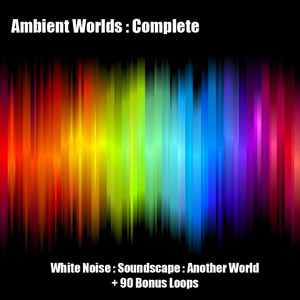 Ambient Worlds : Complete : Ultimate Ambient Soundscapes, Free Loops, Free Sounds Library, Royalty Free Sounds, Free Sound Effects