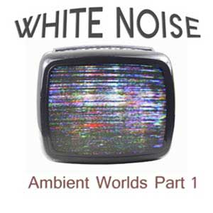 Ambient Worlds : WhiteNoise, Free Loops, Free Sounds Library, Royalty Free Sounds, Free Sound Effects